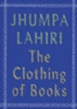The Clothing of Books by Jhumpa Lahiri.jpg