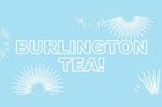 Help describe Burlington to a 'tea'