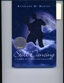 Still Dancing: a memoir of cancer and caregiving
