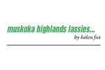 MUSKOKA HIGHLANDS LASSIES