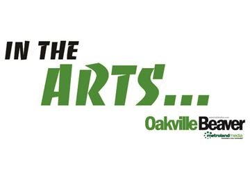 In the Oakville Arts... Friday, July 3 edition