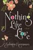 Nothing Like Love