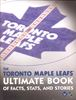 The Toronto Maple Leafs: Ultimate Book of Facts, Stats, and Stories