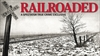 VIDEO: Railroaded