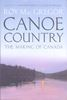 Canoe Country: The Making of Canada