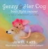 Jenny & Her Dog both fight cancer