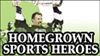 Homegrown Sports Heroes