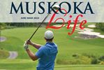 MUSKOKA LIFE June edition