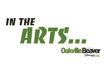 In the Oakville Arts... Friday, February 12, 2016 edition