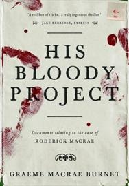Graeme Macrae Burnet - His Bloody Project.jpg