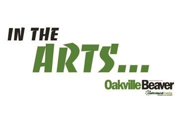 In the Oakville Arts... Saturday, September 5 edition