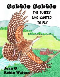 Gobble Gobble The Turkey Who Wanted to Fly