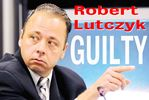 Robert Lutczyk Guilty